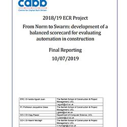 Read more at: Publication: Final Report - From Norm to Swarm: development of a balanced scorecard for evaluating automation in construction